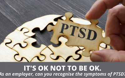 It is okay to not be okay – as an employer can you recognise symptoms of PTSD?