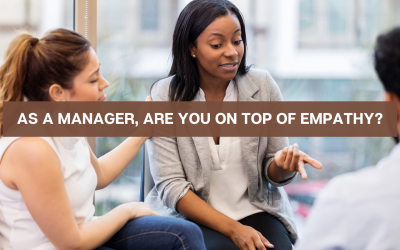 As a manager are you on top of empathy?