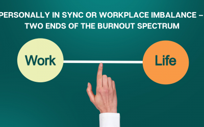Personally in sync or workplace imbalance – two ends of the burnout spectrum