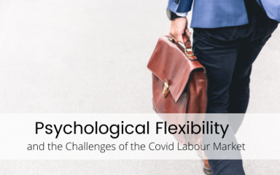 Psychological Flexibility and the Challenges of the Covid Labour Market