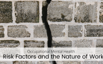 Occupational Mental Health Risk Factors and the Nature of Work